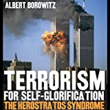 img - for Terrorism for Self-Glorification: The Herostratos Syndrome book / textbook / text book