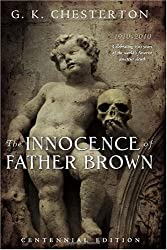 The Innocence of Father Brown: Centennial Edition by G. K. Chesterton