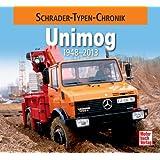 Unimog: 1948-2013 (Schrader-Typen-Chronik)