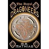 The Royal Dragoneers: (The Dragoneers Saga Book One) (Dragoneer Saga)