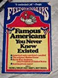 Felton & Fowler's Famous Americans You Never Knew Existed