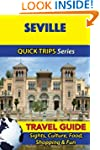 Seville Travel Guide (Quick Trips Ser...