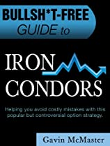 BULLSH*T FREE GUIDE TO IRON CONDORS