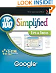 Google: Top 100 Simplified Tips and T...