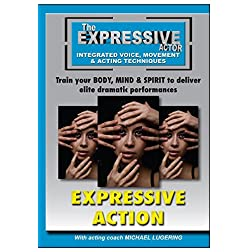 Expressive Actor: Expressive Action Integrated Voice, Movement & Acting Techniques