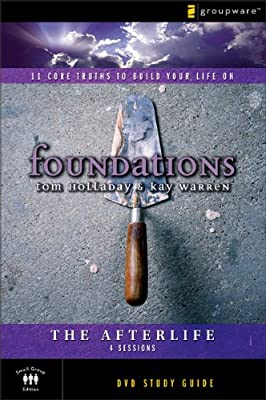 The Afterlife Study Guide: 11 Core Truths to Build Your Life On (Foundations)