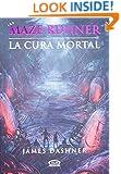 3 - La cura mortal - Maze Runner (Spanish Edition)