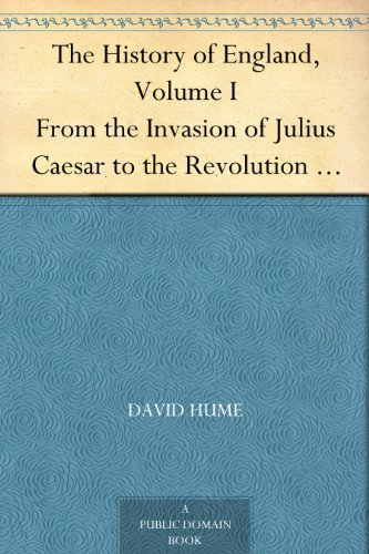 The History of England, Volume I From the Invasion of Julius Caesar to the Revolution in 1688 PDF