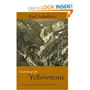 Searching for Yellowstone: Ecology and Wonder in the Last Wilderness by Paul Schullery