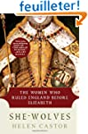 She-Wolves: The Women Who Ruled Engla...