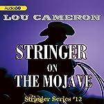 Stringer on the Mojave: Stringer, Book 12 | Lou Cameron