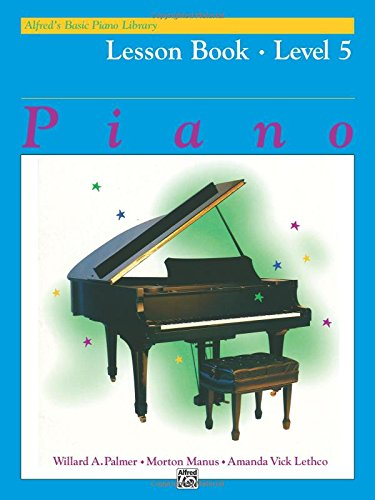ALFREDS BASIC PIANO COURSE LESSON BOOK 5 (Alfred's Basic Piano Library, Level 5)