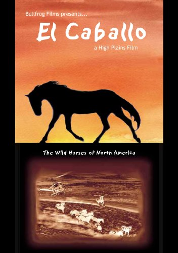 Cover art for  El Caballo:  The Wild Horses of North America
