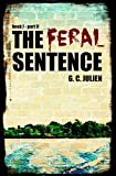 The Feral Sentence (Book 1, Part 2)