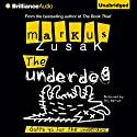 The Underdog (       UNABRIDGED) by Markus Zusak Narrated by Stig Wemyss