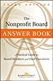 The Nonprofit Board Answer Book: A Practical Guide for Board Members and Chief Executives
