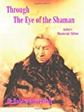 img - for Through the Eye of the Shaman: The Nagual Returns book / textbook / text book