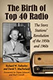 The Birth of Top 40 Radio: The Storz Stations Revolution of the 1950s and 1960s