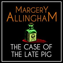 The Case of the Late Pig: An Albert Campion Mystery (       UNABRIDGED) by Margery Allingham Narrated by David Thorpe