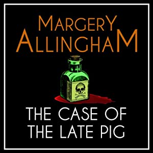 The Case of the Late Pig: An Albert Campion Mystery | [Margery Allingham]