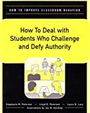 img - for How to Deal With Students Who Challenge and Defy Authority (How to Improve Classroom Behavior Series) by Stephanie M. Peterson (2003-03-01) book / textbook / text book