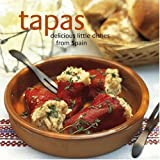 Tapas: Delicious Little Dishes from Spain
