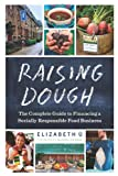 img - for Raising Dough: The Complete Guide to Financing a Socially Responsible Food Business book / textbook / text book