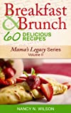 img - for Breakfast and Brunch - 60 Delicious Recipes (Mama's Legacy Series Book 2) book / textbook / text book