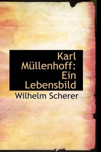 Karl Müllenhoff: Ein Lebensbild