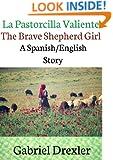 La Pastorcilla Valiente /The Brave Shepherd Girl (A Spanish/English Dual Language Story)
