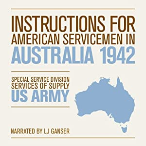 Instructions for American Servicemen in Australia 1942 | [Special Service Division, Services of Supply, U.S. Army]