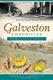img - for Galveston Chronicles: The Queen City of the Gulf (American Chronicles (History Press)) book / textbook / text book
