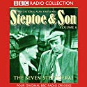 Steptoe & Son: Volume 6: The Seven Steptoerai Radio/TV Program by Ray Galton, Alan Simpson Narrated by Wilfrid Brambell, Harry H. Corbett