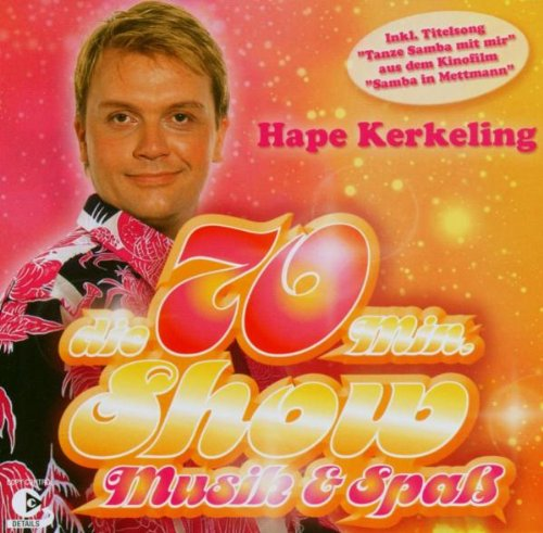Hape Kerkeling - Die 70 Min. Show Musik & Spass - Zortam Music