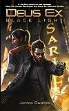 img - for Deus Ex: Black Light (Deus Ex: Mankind Divided prequel) book / textbook / text book