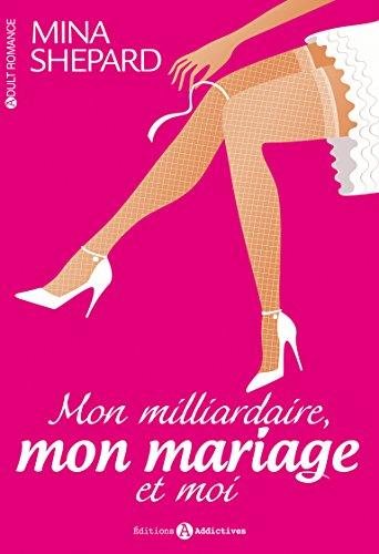 Couverture du livre Mon milliardaire, mon mariage et moi - L'intégrale