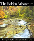 The Holden Arboretum (Series on Ohio History and Culture)
