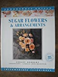 Sugar Flowers & Arrangements Sugarcraft Skills  (Merehurst Sugarcraft)