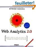 Web Analytics 2.0: Mesurer l'impact de votre site internet et des r�seaux sociaux pour optimiser votre activit� et r�pondre aux attentes de vos visiteurs (CD inclus)