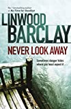 Linwood Barclay Never Look Away