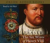 Lady Antonia Fraser The Six Wives Of Henry VIII