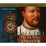 The Six Wives Of Henry VIIIby Lady Antonia Fraser