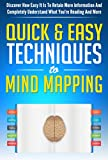 Mind Mapping The Quick & Easy Techniques: Discover How Easy It Is To Retain More Information And Completely Understand What Youre Reading And More (Mind ... Improve Memory (Mind Control Book 1)