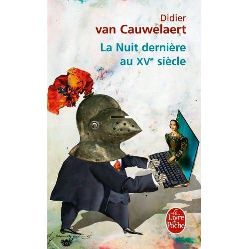 LA NUIT DERNIERE AU XVe SIECLE de Didier Van Cauwelaert 510rIrTuM2L._SS500_