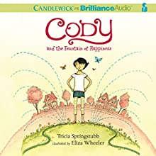 Cody and the Fountain of Happiness: Cody, Book 1 (       UNABRIDGED) by Tricia Springstubb, Eliza Wheeler - illustrator Narrated by Natalie Ross