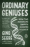 Ordinary Geniuses: How Two Mavericks Shaped Modern Science