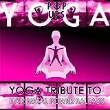 Yoga Tribute to Hair Metal Power Ballads
