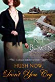 Hush Now, Don't You Cry (Molly Murphy Mysteries)