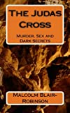 img - for The Judas Cross: Murder Sex and Dark Secrets book / textbook / text book