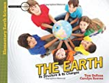 The Earth: Its Structure and Its Changes (Investigate the Possibilities: Elementary Earth Science)